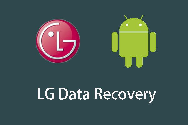 LG andmete taastamine - kuidas saate LG telefonist andmeid taastada? [MiniTooli näpunäited]