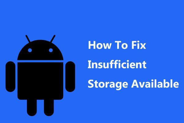 [RESOLVIDO] Como corrigir armazenamento insuficiente disponível (Android)? [Dicas de MiniTool]
