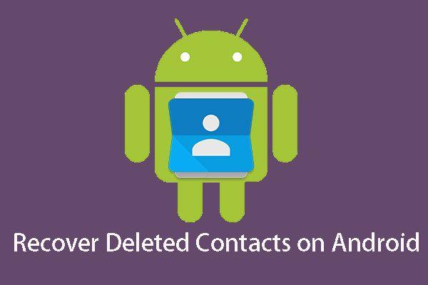 Bagaimana Memulihkan Kenalan yang Dihapus di Android dengan Mudah? [Petua MiniTool]