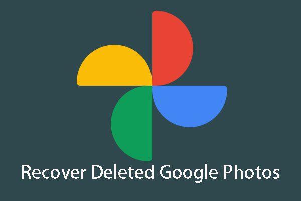 Jak efektivně obnovit smazané fotografie Google? Kompletní průvodce! [Tipy MiniTool]
