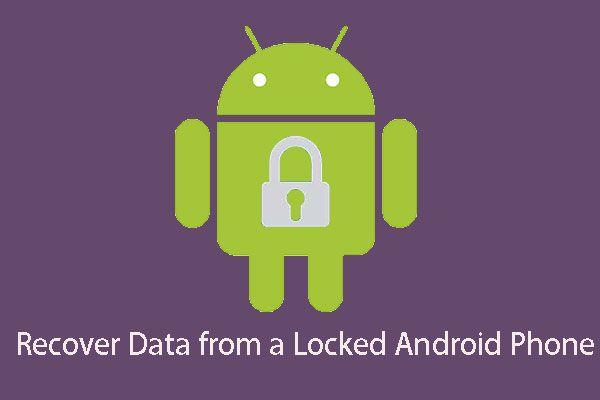 Kuidas saate lukustatud Android-telefonist andmeid taastada? [MiniTooli näpunäited]