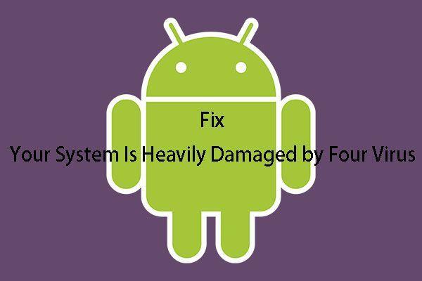Teie süsteemi kahjustavad neli viirust tugevalt - parandage see kohe! [MiniTooli näpunäited]