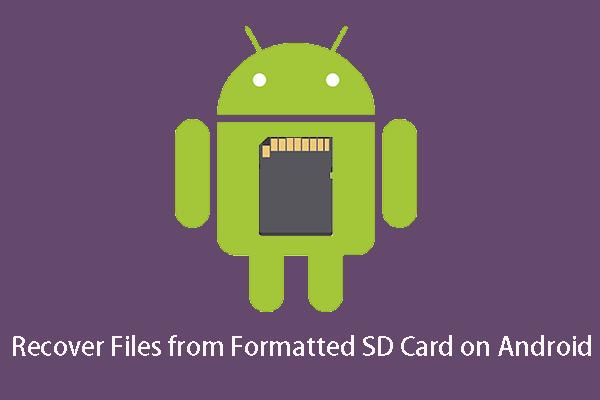 [حل شدہ] لوڈ ، اتارنا Android پر فارمیٹ ایس ڈی کارڈ سے فائلیں بازیافت کیسے کریں؟ [مینی ٹول ٹپس]