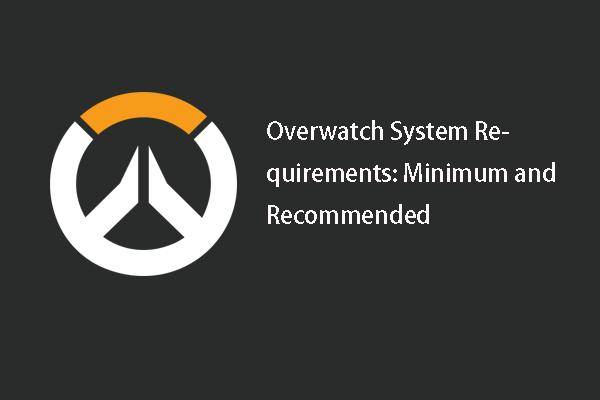 Mik az overwatch rendszerkövetelményei [2021-es frissítés] [MiniTool-tippek]