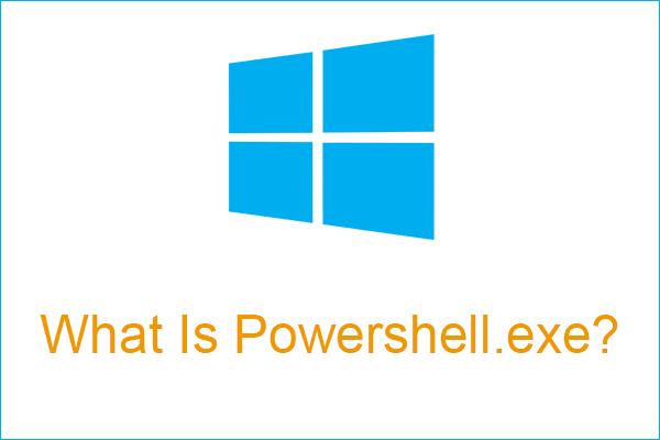 Apa itu Virus Powershell.exe dan Bagaimana Menyingkirkannya? [Petua MiniTool]