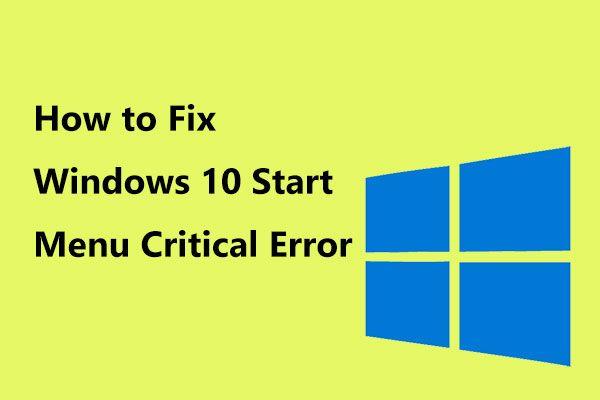 Siin on lahendused Windows 10 Start-menüü kriitilisele veale! [MiniTooli näpunäited]