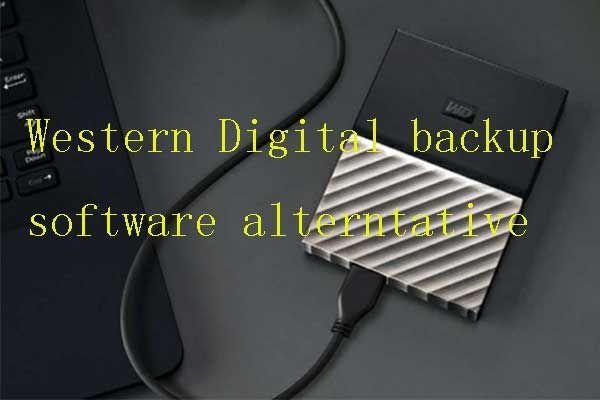 En İyi ve Ücretsiz Western Dijital Yedekleme Yazılımı Alternatifleri [MiniTool İpuçları]