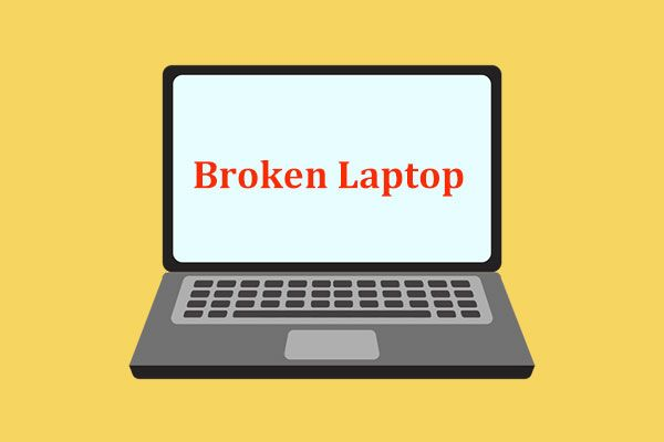 ¿Qué hacer con una computadora portátil rota? ¡Consulte la guía detallada! [Sugerencias de MiniTool]