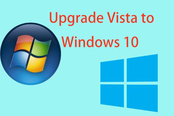 Kuidas uuendada Vistat Windows 10-le? Täielik juhend teile! [MiniTooli näpunäited]