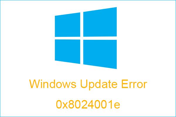 วิธีแก้ไขข้อผิดพลาด Windows Update 0x8024001e ลองใช้ 6 วิธี [MiniTool Tips]
