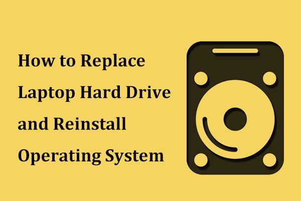 Kuidas sülearvuti kõvaketast asendada ja opsüsteemi uuesti installida? [MiniTooli näpunäited]