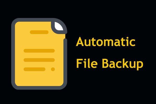 3 načina za jednostavno stvaranje automatske sigurnosne kopije datoteka u sustavu Windows 10 [MiniTool Savjeti]