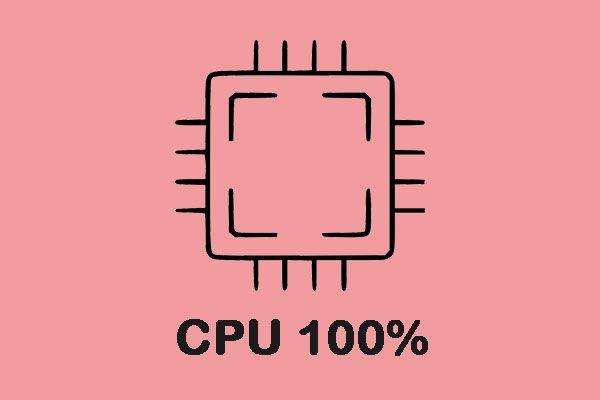 8 soluciones útiles para arreglar su CPU al 100% en Windows 10 [Consejos de MiniTool]