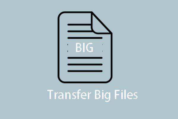 6 labākie veidi, kā bez maksas pārsūtīt lielus failus (detalizēts ceļvedis) [MiniTool padomi]