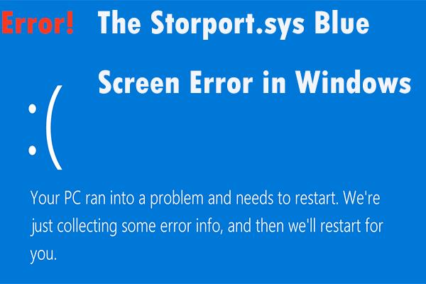 Како исправити грешку на плавом екрану Сторпорт.сис у оперативном систему Виндовс 10 [МиниТоол Типс]