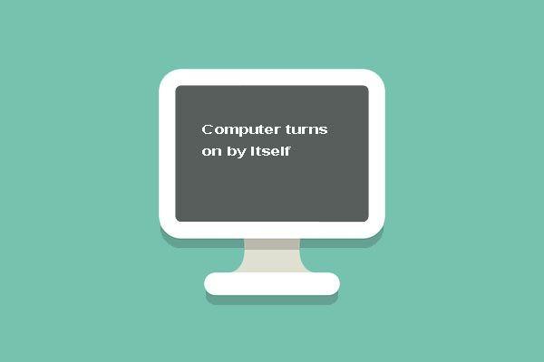 Top 5 rješenja za računalo koja se sama uključuje u sustavu Windows 10 [MiniTool Savjeti]