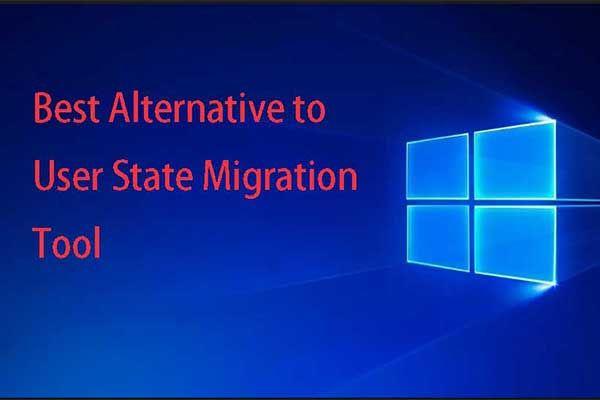 Parim alternatiiv kasutajariigi migreerimistööriistale Windows 10/8/7 [MiniTooli näpunäited]
