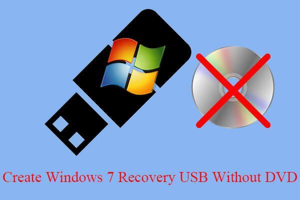 [5 Ways] Comment créer une clé USB de récupération Windows 7 sans DVD/CD [Conseils MiniTool]