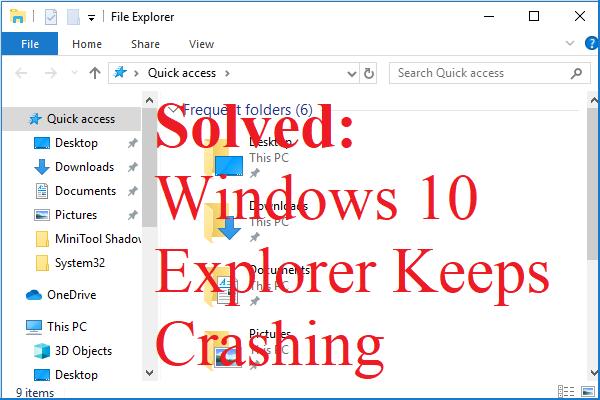 Windows 10 Explorer hoiab krahhi? Siin on 10 lahendust [MiniTooli näpunäited]
