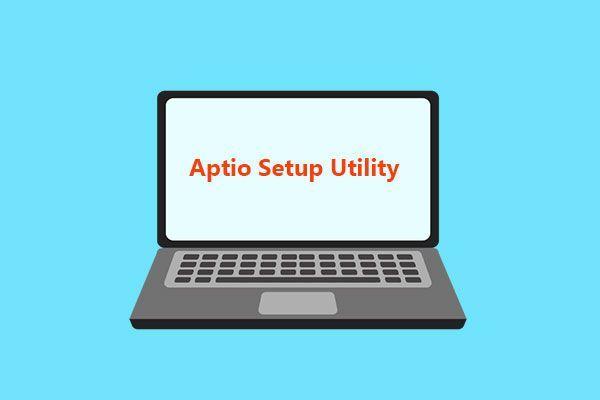 O que é o Aptio Setup Utility? Como consertar se o Asus ficar preso nele? [Dicas de MiniTool]