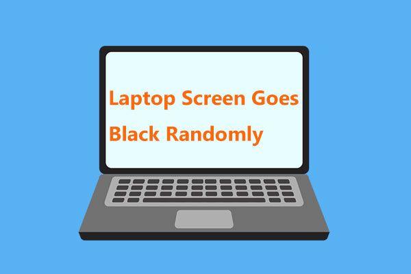 لیپ ٹاپ کی سکرین بے ترتیب ہو جاتی ہے؟ بلیک اسکرین ایشو کو ٹھیک کریں! [مینی ٹول ٹپس]