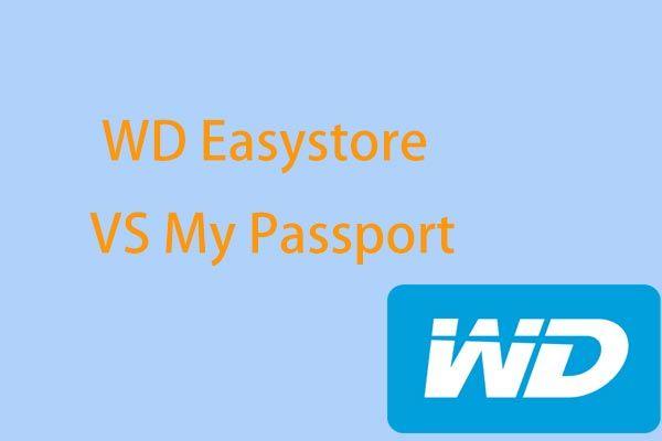 WD Easystore VS Minu pass: mis on parem? Juhend on siin! [MiniTooli näpunäited]