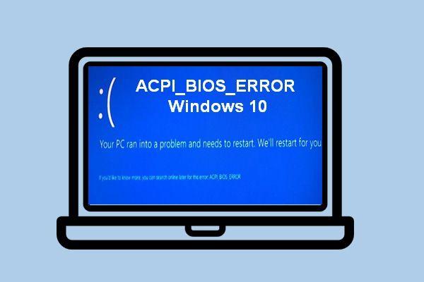 Um guia completo para corrigir erros de BIOS ACPI no Windows 10/8/7 [MiniTool Tips]