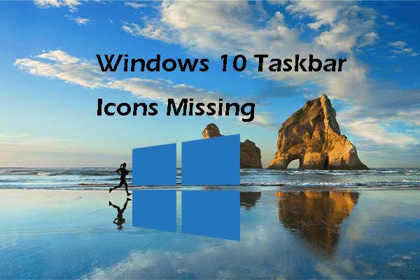 9 najpopularnijih rješenja za ikone na programskoj traci sustava Windows 10 [MiniTool Savjeti]