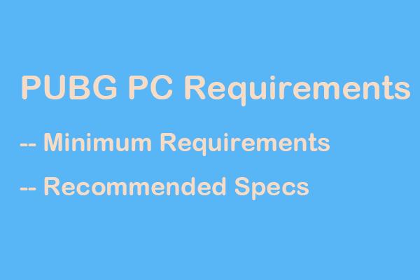 ¿Cuáles son los requisitos para PC de PUBG (mínimos y recomendados)? ¡Revisalo! [Sugerencias de MiniTool]