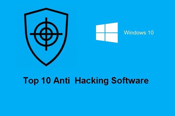 اپنے کمپیوٹر کی حفاظت کے ل Top ٹاپ 10 اینٹی ہیکنگ سافٹ ویئر [MiniTool Tips]