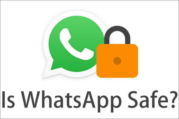 ¿Es seguro WhatsApp? ¿Por qué y por qué no? ¿Y cómo usarlo de forma segura? [Sugerencias de MiniTool]