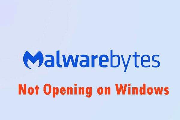 Meetodid Windowsis avamata Malwarebyte'ide parandamiseks [MiniTooli näpunäited]