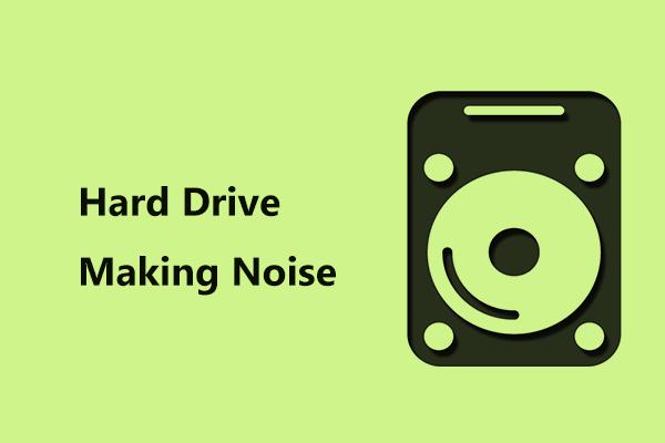 Dělá váš pevný disk šum? Zde je to, co byste měli udělat! [Tipy MiniTool]