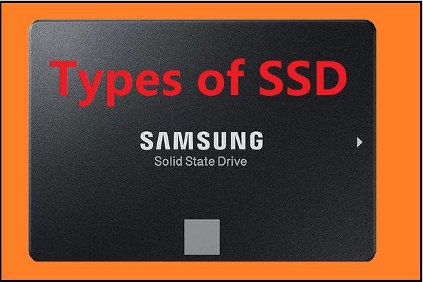 Diferentes tipos de SSD: ¿cuál es más adecuado para usted? [Sugerencias de MiniTool]