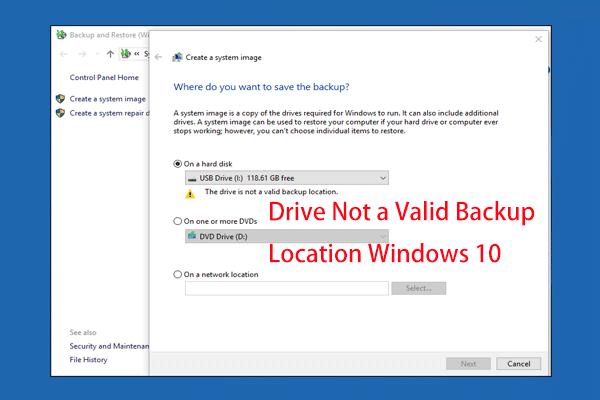 [Megoldás] A meghajtó nem érvényes biztonsági mentési hely a Windows 10 rendszerben [MiniTool tippek]