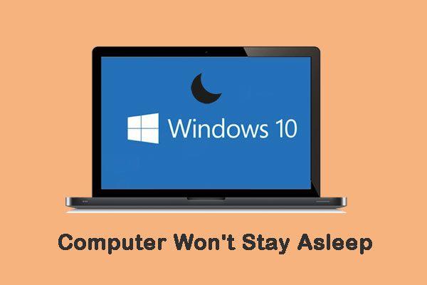 Počítač nezostane spať? 7 riešení, ktoré môžete vyriešiť [tipy MiniTool]