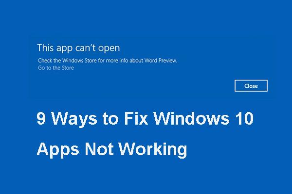 Teljes útmutató a nem működő Windows 10 alkalmazásokról (9 út) [MiniTool tippek]