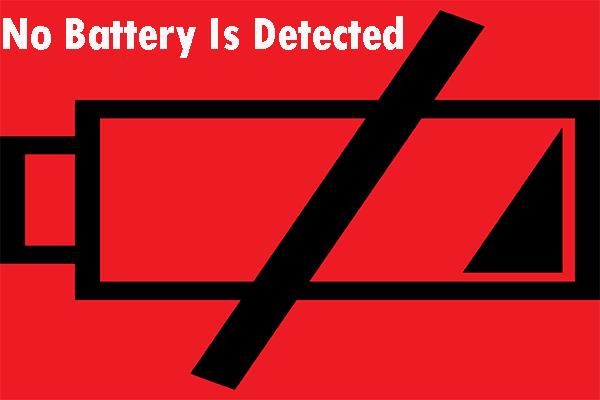 Soluções úteis para consertar que nenhuma bateria é detectada no Windows 10 [Dicas do MiniTool]