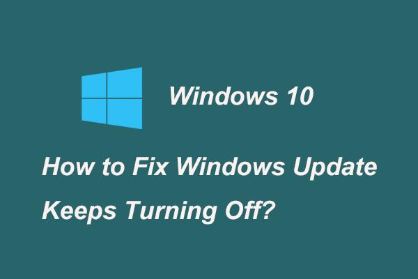 Riješeno - Windows Update nastavlja se isključivati (fokus na 4 rješenja) [MiniTool Savjeti]