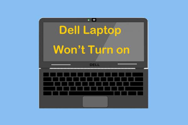 Esto es lo que debe hacer cuando la computadora portátil Dell no se enciende o no arranca [Sugerencias de MiniTool]