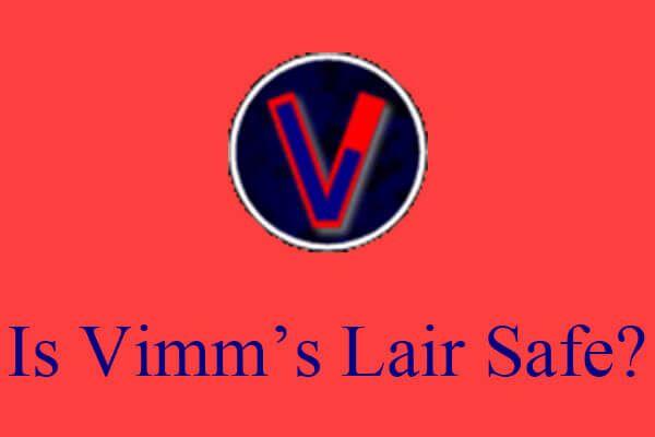 [উত্তর] Vimm এর Lair নিরাপদ? কীভাবে ভিমের কড়া নিরাপদে ব্যবহার করবেন? [মিনিটুল টিপস]