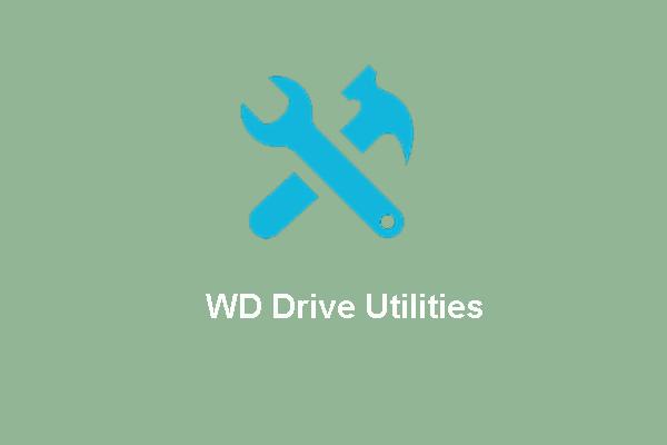 Mi a WD meghajtó segédprogramjai A WD meghajtó segédprogramjaival kapcsolatos problémák megoldása [MiniTool tippek]