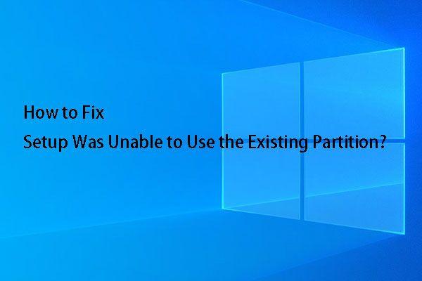 Ispravljeno - instalacijski program nije mogao koristiti postojeću particiju (3 slučaja) [MiniTool Tips]