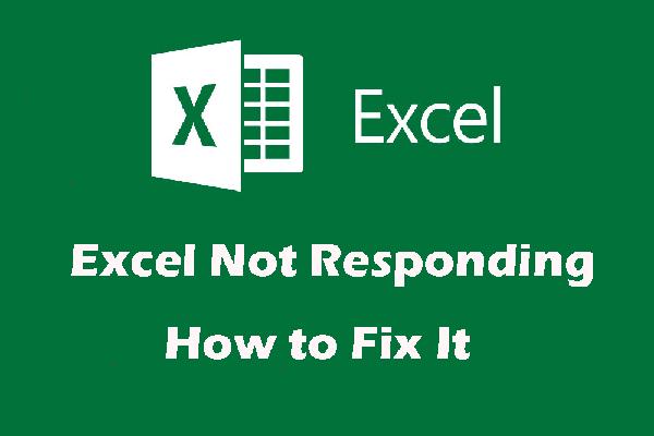 Corrija o problema de não resposta do Excel e resgate seus dados (várias maneiras) [dicas do MiniTool]