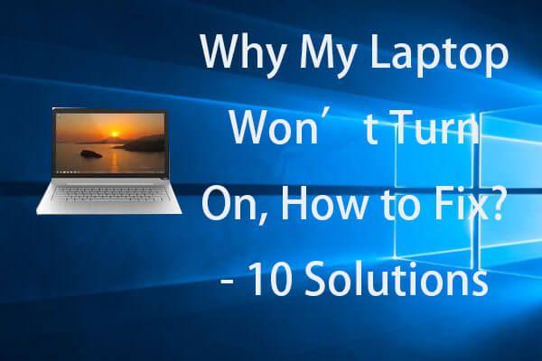 Fix My (Windows 10) sülearvuti / arvuti ei lülitu sisse (10 viisi) [MiniTooli näpunäited]
