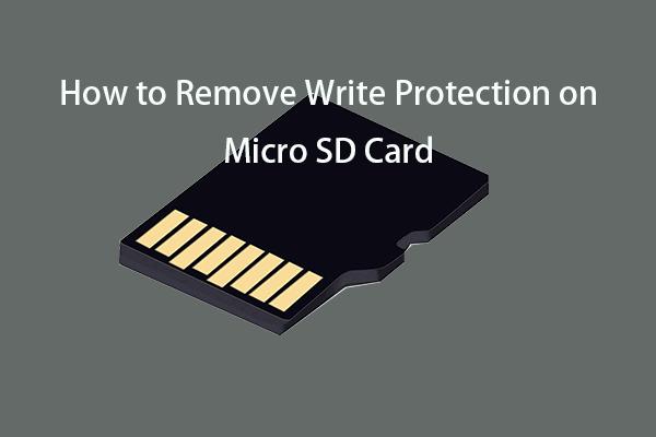 Micro SD Kartta Yazma Koruması Nasıl Kaldırılır - 8 Yol [MiniTool İpuçları]