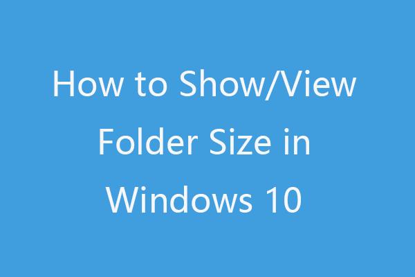 Kuva kausta suurus Windows 10-s | Paranda kausta suurust, mida ei kuvata [MiniTooli näpunäited]