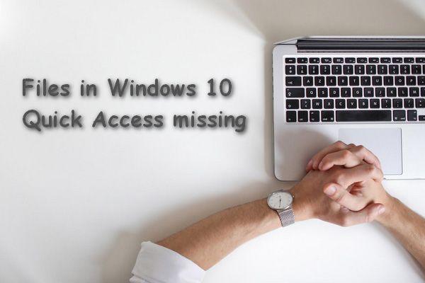 File in Windows 10 Accesso rapido mancante, come ritrovarli [Suggerimenti per MiniTool]
