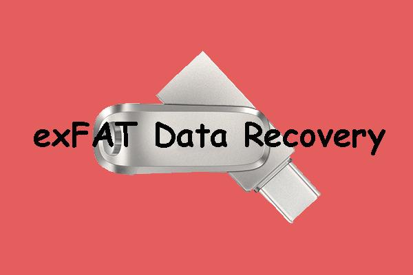 Kuidas taastada andmeid exFAT-kettalt? [Probleem on lahendatud!] [MiniTooli näpunäited]