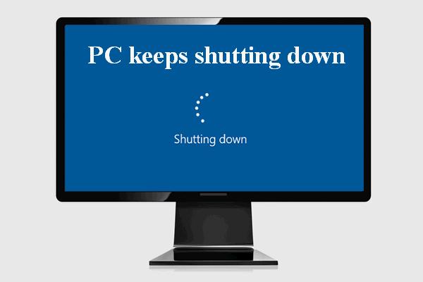 Bilgisayarınız Kendi Kendine Kapanmaya Devam Ettiğinde Ne Oldu [MiniTool İpuçları]